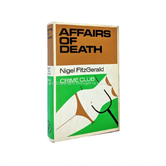 Affairs Of Death by Nigel Fitzgerald First Edition The Crime Club by Collins 1967